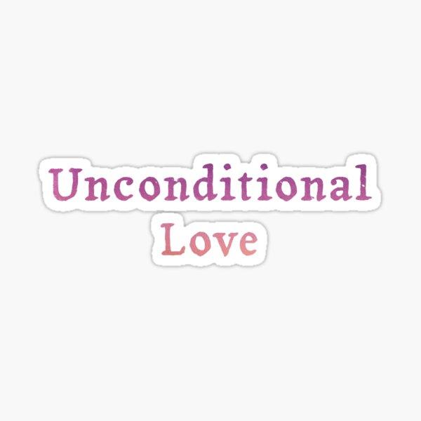 Unconditional Love  Sticker