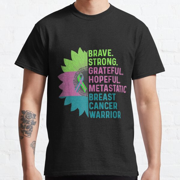 Metastatic Breast Cancer Awareness Care Warrior  Classic T-Shirt