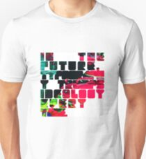 In The Future Typography Trumps Ideology Everytime T-Shirt