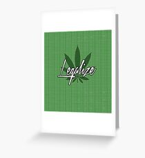legalize The Weed Greeting Card