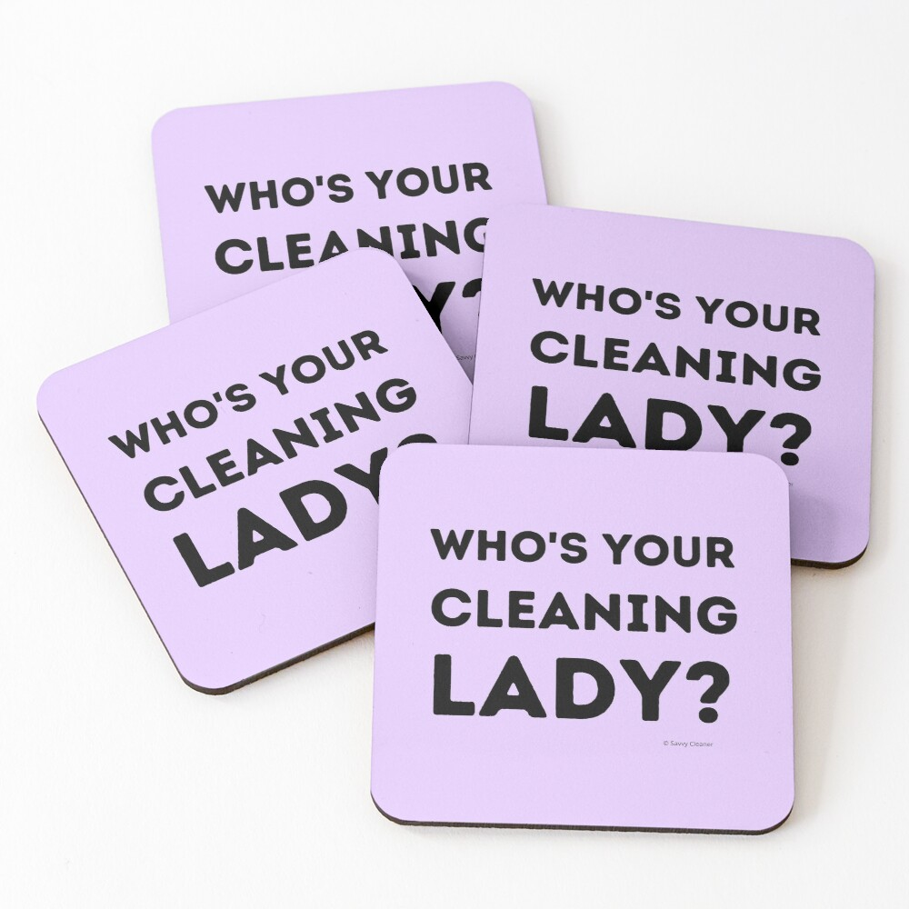 Who's Your Cleaning Lady Housekeeping Humor Coasters (Set of 4)