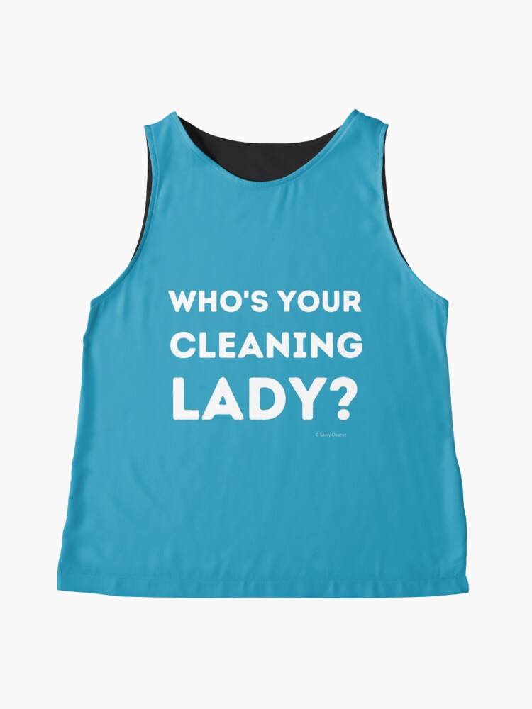 Alternate view of Who's Your Cleaning Lady Housekeeping Humor Sleeveless Top