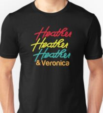 HEATHER HEATHER HEATHER & Veronica Unisex T-Shirt