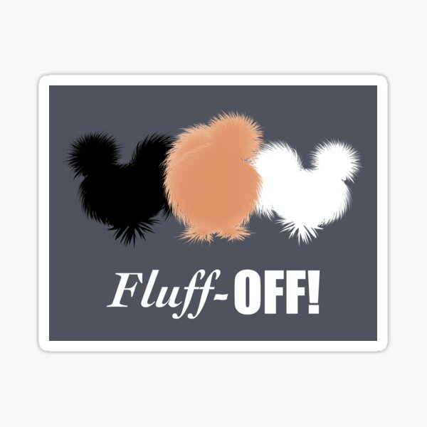 Fluff Off! Funny Silkies with Attitude, Black White and Buff Silkie Chickens Sticker