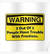 Warning Fraction Poster