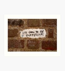 It's cool to be different! Art Print