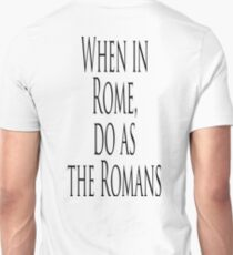 ROME, Italy, Italian, When in Rome, do as the Romans. Proverb Unisex T-Shirt