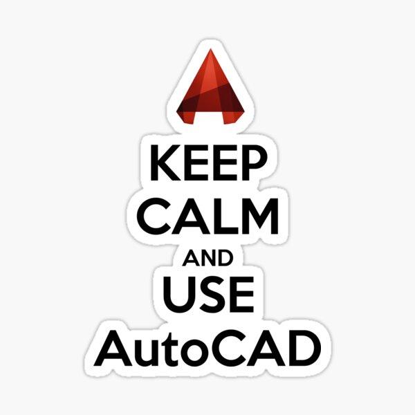 Keep Calm and use AutoCAD Sticker