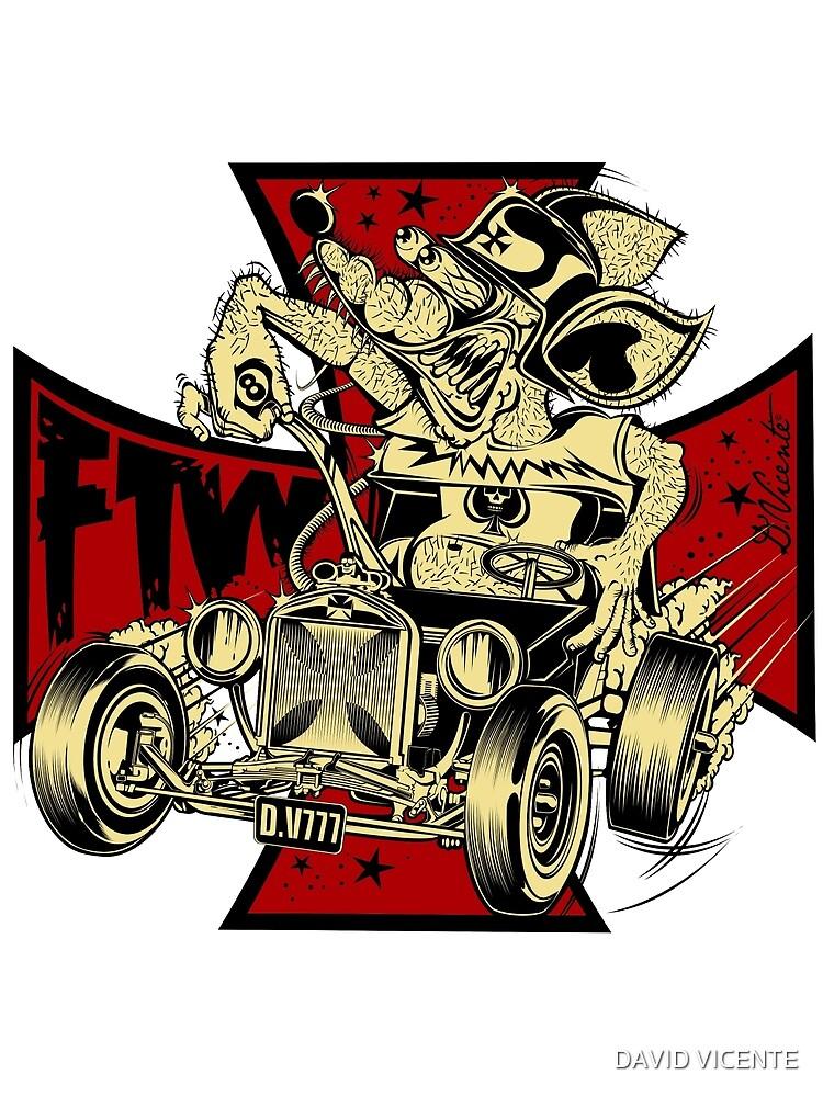 FTW RAT-ROD by DAVID VICENTE