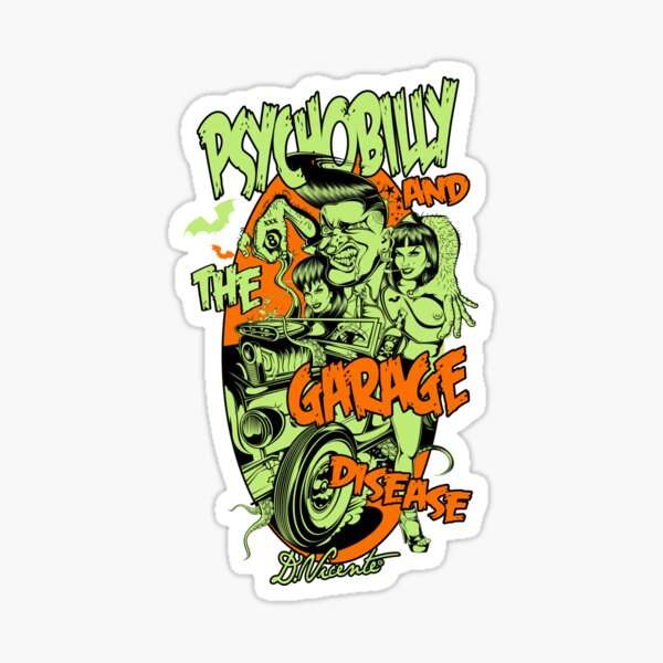PSYCHOBILLY AND THE GARAGE DISEASE Sticker