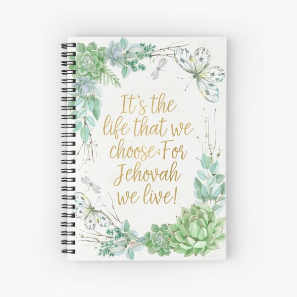 FOR JEHOVAH WE LIVE! Spiral Notebook