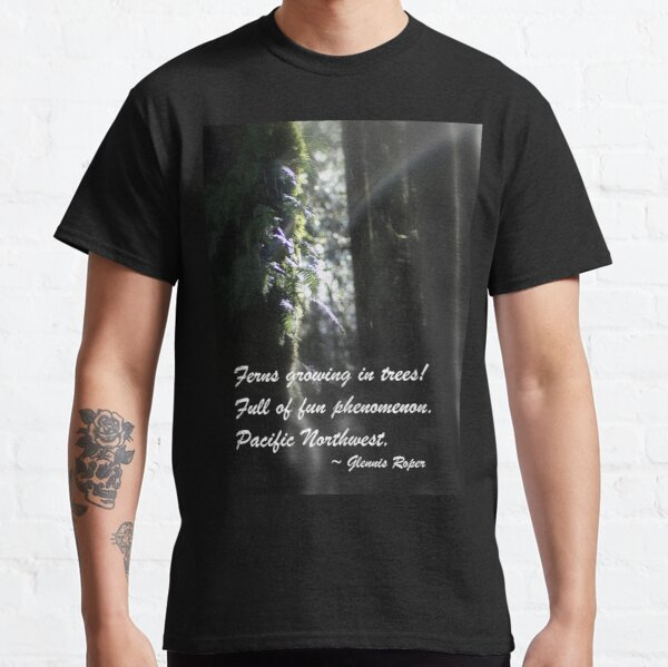 snowy Oregon ferns in trees 3 with haiku Classic T-Shirt