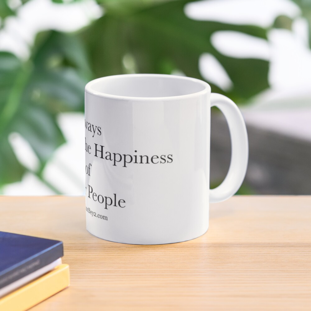 """""""Always Pray For The Happiness of Other People""""   Timur Bey 2 Signature Quotes Mug"""