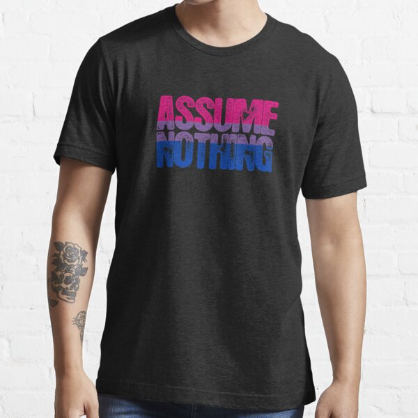Bisexual Pride Assume Nothing Essential T-Shirt