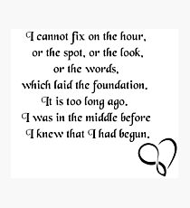 I cannot fix the hour || Quote Photographic Print