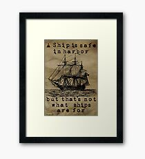A Ship Is Safe In Harbor Framed Print
