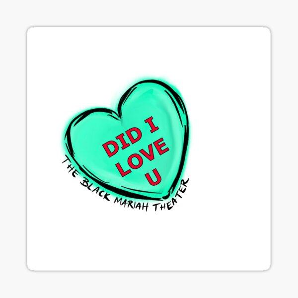 DID I LOVE U Sticker