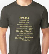 Hashtag Writer Week - Friday (on dark) Unisex T-Shirt