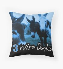 3 Wise Donks Throw Pillow