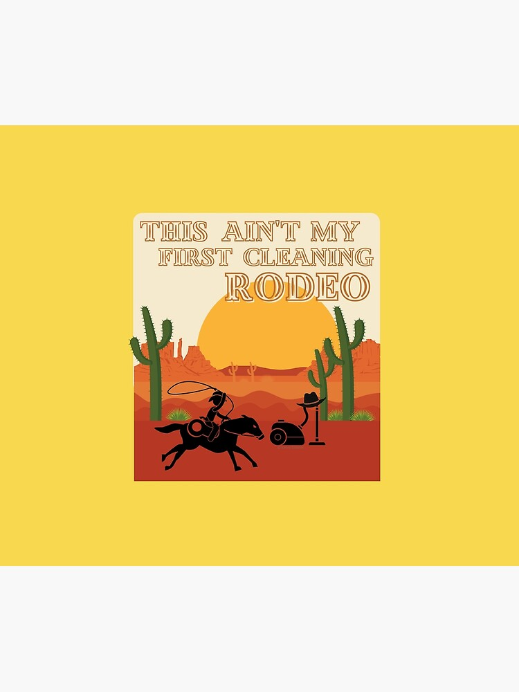 My First Cleaning Rodeo Housekeeping Humor by SavvyCleaner