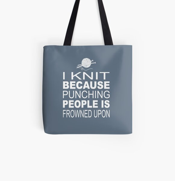 I knit because punching people is frowned upon All Over Print Tote Bag