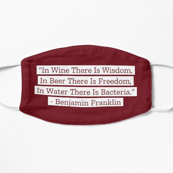 Benjamin Franklin Quotes Wine Beer Water Flat Mask
