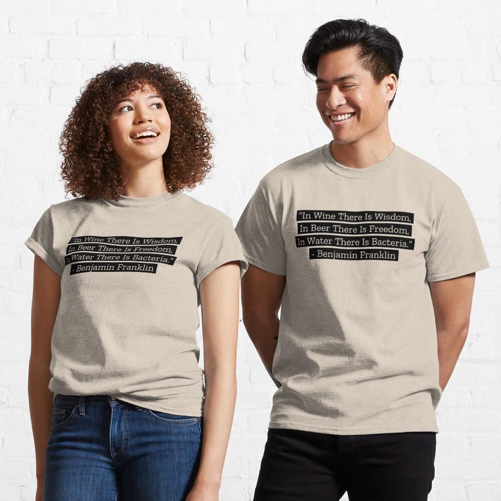 Benjamin Franklin Quotes Wine Beer Water Classic T-Shirt