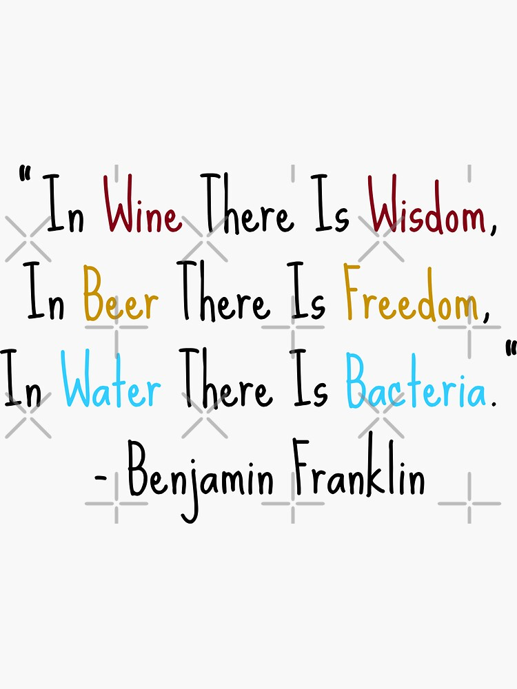 Benjamin Franklin Quotes Wine Beer Water by a-golden-spiral