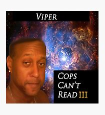 cops cant read Photographic Print