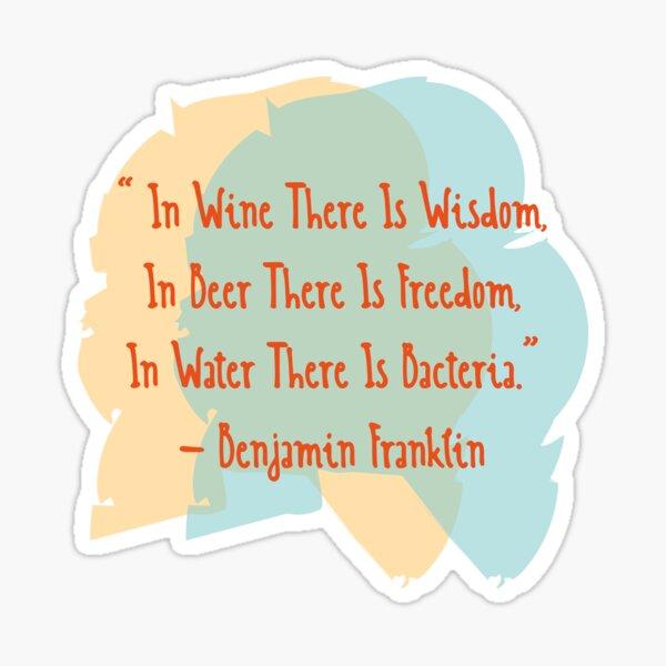 Benjamin Franklin Quotes Wine Beer Water Sticker