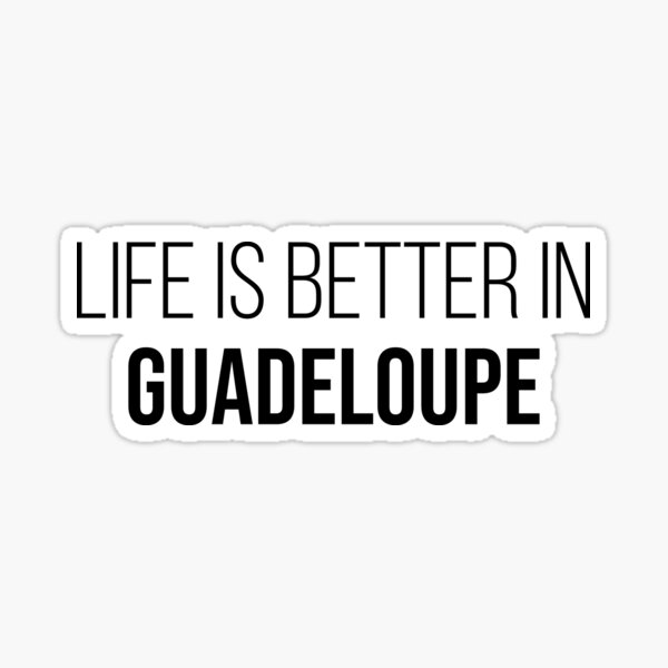La vie est meilleure en Guadeloupe Sticker