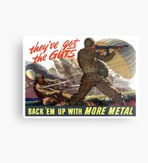 They've Got The Guts -- Back 'Em Up With More Metal Metal Print
