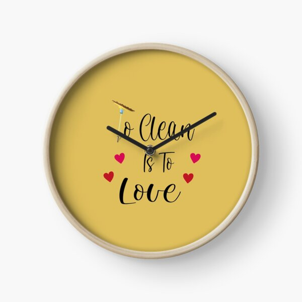 To Clean Is To Love Fun Valentine Heart Broom Housekeeping, funny cleaning, pure inspiration Clock