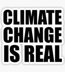 Climate Change . . .  Sticker