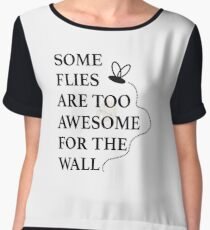 Some Flies are too Awesome for the Wall Chiffon Top