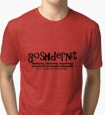 Goshdernit Southern Cuss Words Tri-blend T-Shirt