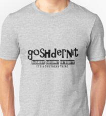Goshdernit Southern Cuss Words Unisex T-Shirt