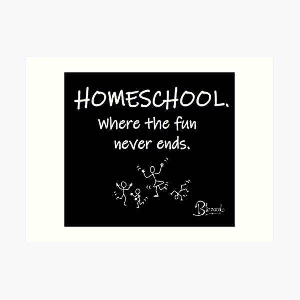 Homeschool - where the fun never ends (3 kids) Art Print
