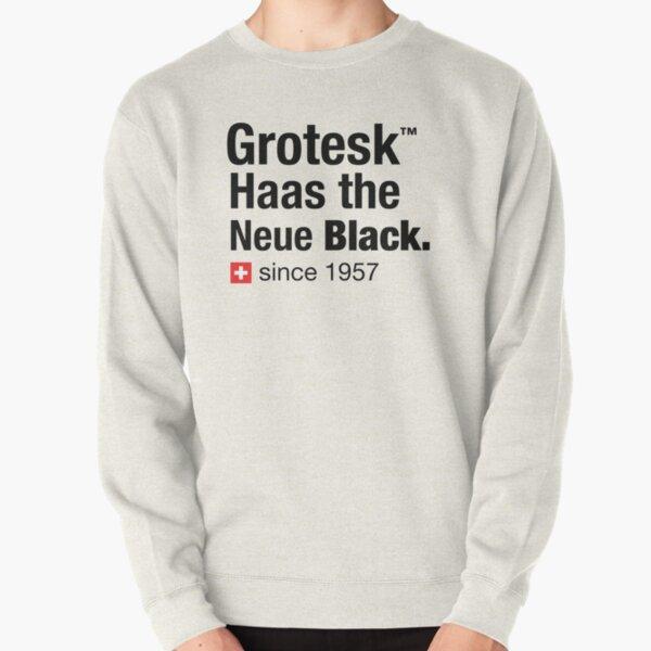 Grotesk Haas the Neue Black. Pullover Sweatshirt