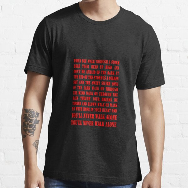 You'll Never Walk Alone - RED Essential T-Shirt
