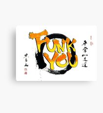 Funk You Shodo Style Canvas Print