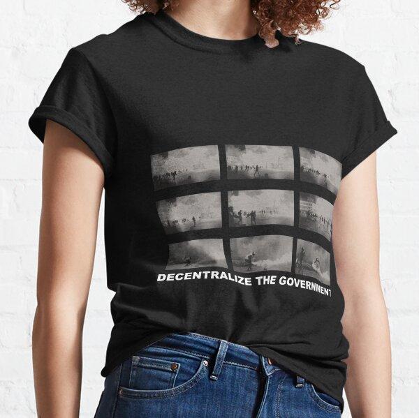 DECENTRALIZE THE GOVERNMENT T-shirt classique