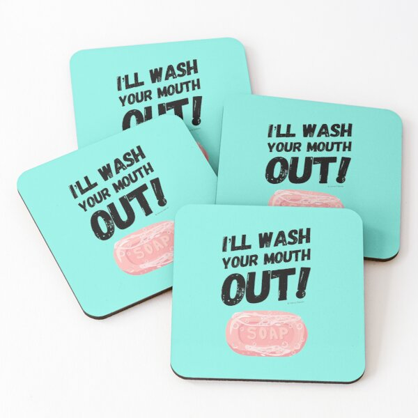 I'll Wash Your Mouth Out Busy Mom Housekeeping Humor Coasters (Set of 4)