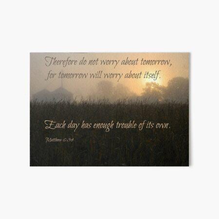 Tomorrow - Matthew 6:34 Art Board Print