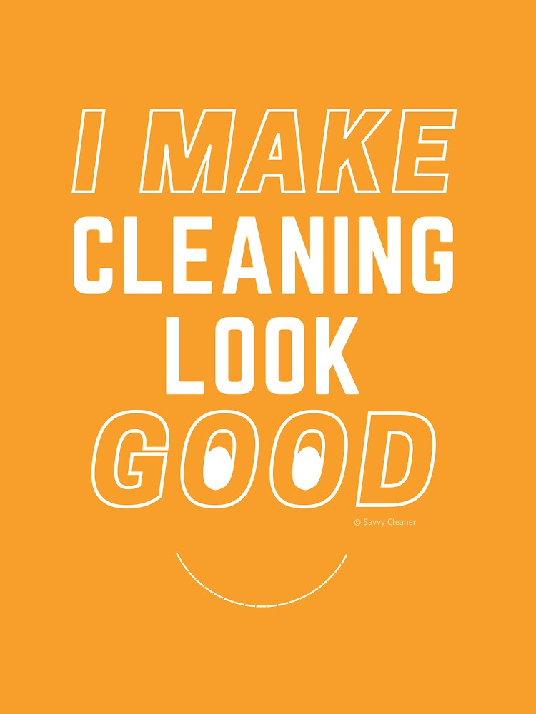 I Make Cleaning Look Good Funny Housekeeping Lady Gifts by SavvyCleaner