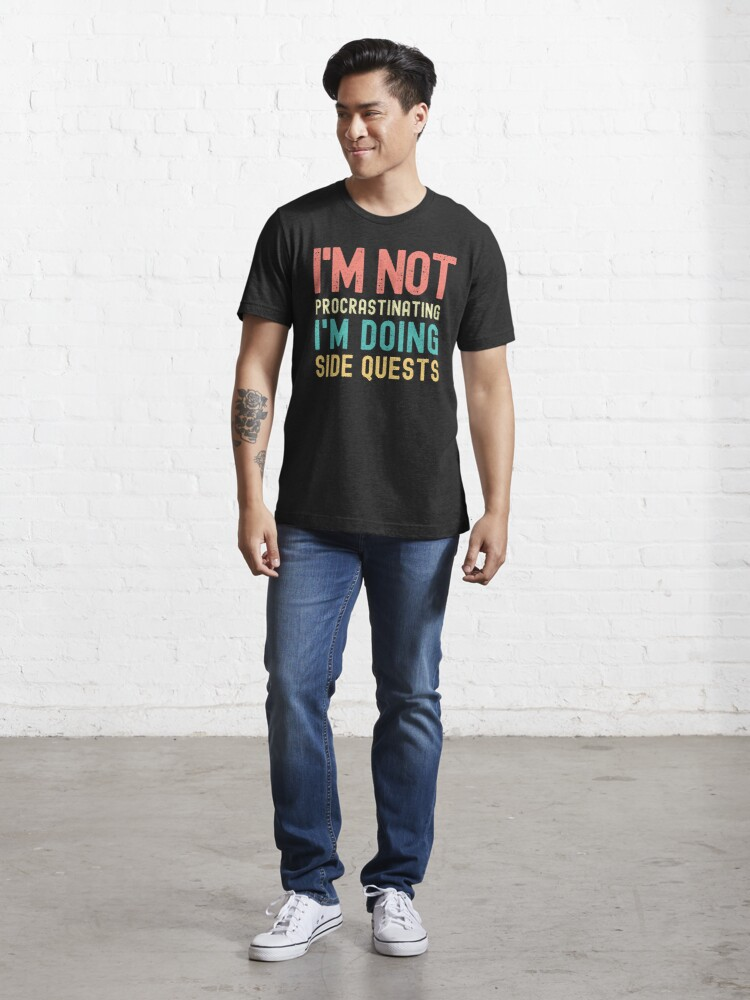 Alternate view of I'm not procrastinating I'm doing Side Quests Essential T-Shirt