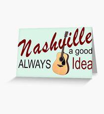 Nashville Always a Good Idea Greeting Card