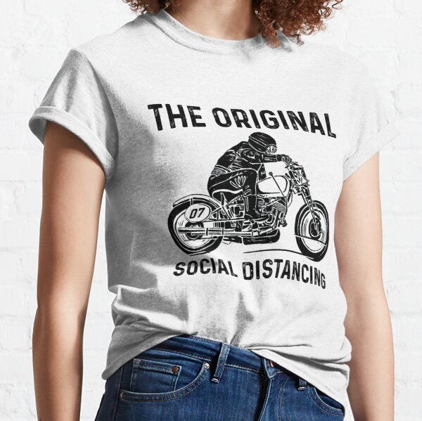 Motorcycle The Original Social Distancing - Funny Best Gift Ideas Motorcycle Lover Classic T-Shirt