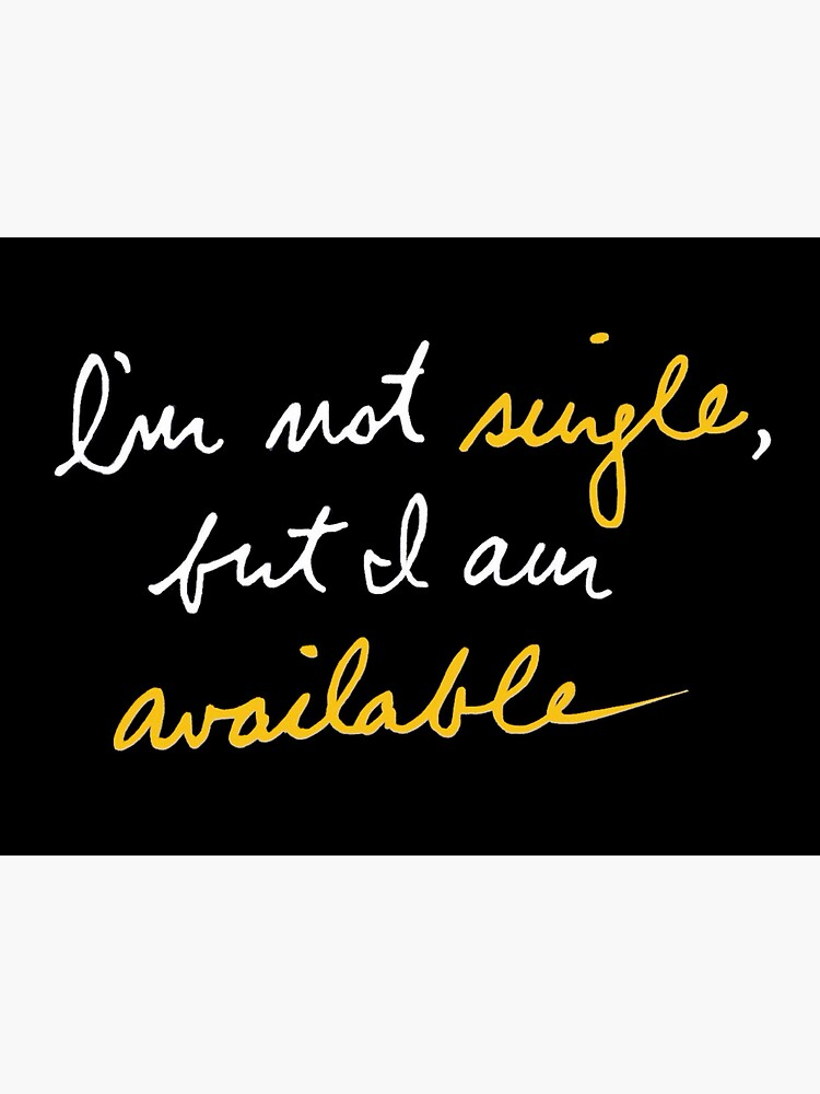 Not Single, But Available by polyphiliashop