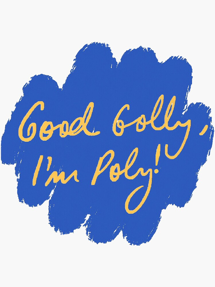Good Golly, I'm Poly! by polyphiliashop